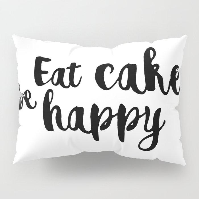 Eat cake be happy Pillow Sham