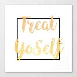 Treat Yoself Canvas Print
