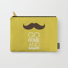 Go home and shave! Carry-All Pouch