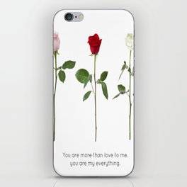 You are my everything iPhone Skin