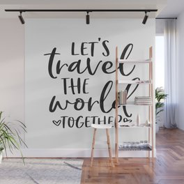 TRAVEL POSTER, Let's Travel The World Together,Song lyrics,Travel Far Travel Often,Travel Poster Wall Mural