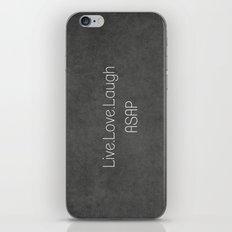 Live,Love,Laugh ASAP iPhone & iPod Skin
