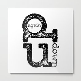 up,  down, again – never give up distressed typographic design Metal Print