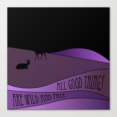 Al Good Things Are Wild And Free Canvas Print