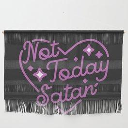 not today satan III Wall Hanging