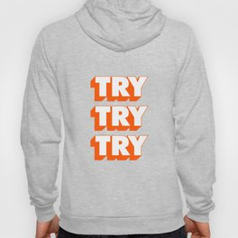 Try Try Try Hoody