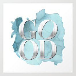 GOOD silver+blue – Shortest Motivation Ever Art Print