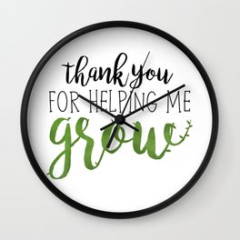 Thank You For Helping Me Grow Wall Clock
