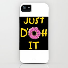 Just d'oh it! iPhone Case