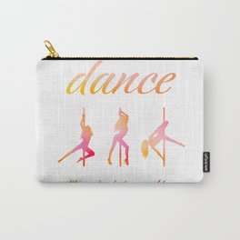Dance like nobody is watching Carry-All Pouch