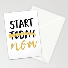 START NOW NOT TODAY - motivational quote Stationery Cards