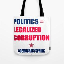 Money And Politics Equals Legalized Corruption Tote Bag