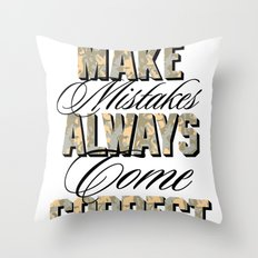 Never make mistakes, always come correct. Throw Pillow