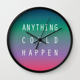 Anything Could Happen Wall Clock