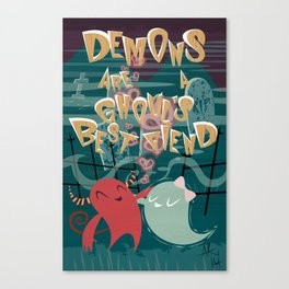 Demons are a Ghouls Best Fiend Canvas Print