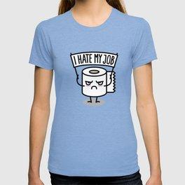 I hate my job -  Toiletpaper T-shirt