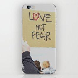 Love Not Fear iPhone Skin
