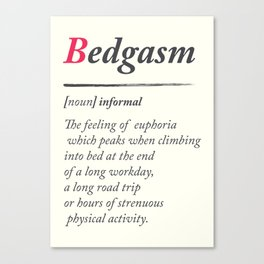 Bedgasm, dictionary definition, word meaning illustration, chill out, relax, sex, bed orgasm Canvas Print