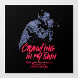 Crawling in my skin Canvas Print