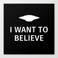 i want to believe Canvas Prints featuring I want to believe by Fabian Bross