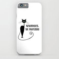 Nevertheless, She Purrsisted Slim Case iPhone 6s