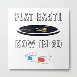 Flat Earth Now in 3D Metal Print