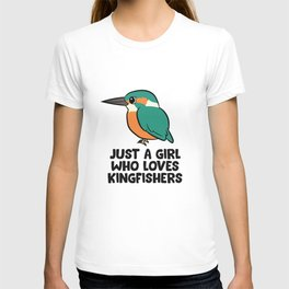 Just a Girl Who Loves Kingfishers T-shirt