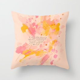 """O How Beautifully You Are Learning To Live Fully Right Where You Are."" Throw Pillow"