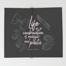 Federico Fellini on life, magic and pasta, inspirational quote, funny sentence, kitchen wall decor Throw Blanket