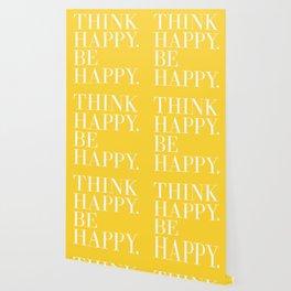 Think Happy. Be Happy. Wallpaper