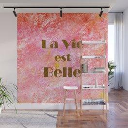 la vie est belle! Wall Mural