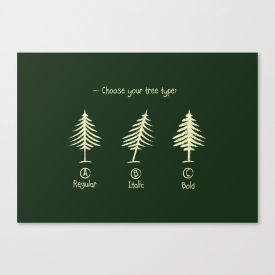 choose your tree type Canvas Print
