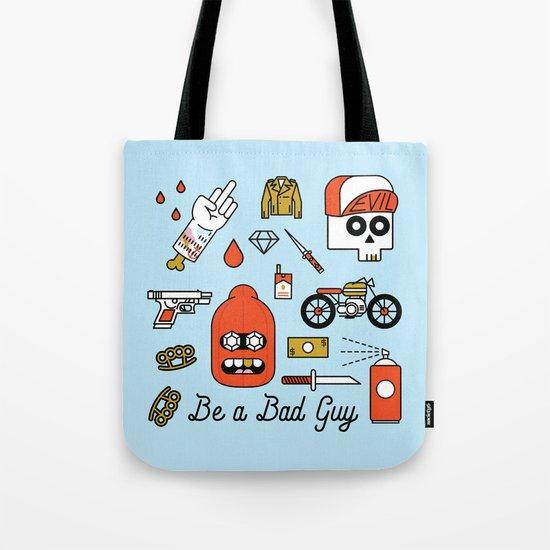 Be a Bad Guy Tote Bag