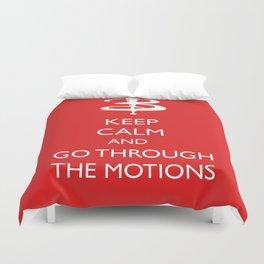Go through the motions Duvet Cover