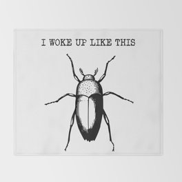 I Woke Up Like This - Gregor Samsa Throw Blanket