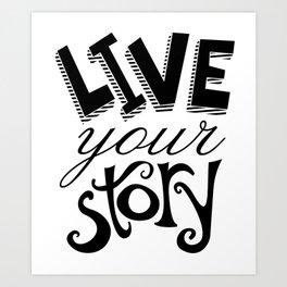 Motivational Live Your Story Art Print