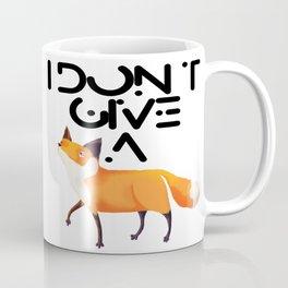 I Don't Give a Fox! Coffee Mug