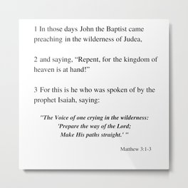 Prepare the Way of the Lord, Make His Paths straight . . . Matthew 3:1-3 Metal Print