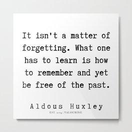 53  | Aldous Huxley Quotes  | 190714 | Metal Print