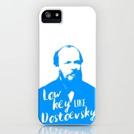 Low Key like Dostoevsky iPhone Case