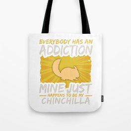 Chinchilla Addiction Funny Farm Animal Lover Tote Bag