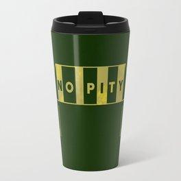 No Pity Travel Mug