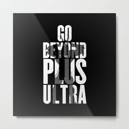 Go Beyond Metal Print