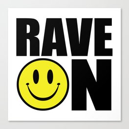 Rave On Music Quote Canvas Print
