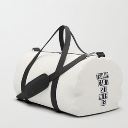 TRUMP CAN'T SIT WITH US Duffle Bag