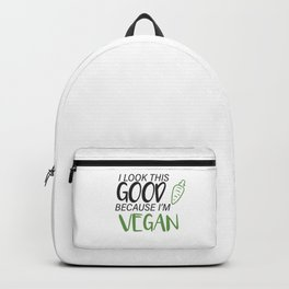 I LOOK THIS GOOD BECAUSE I'M VEGAN Backpack