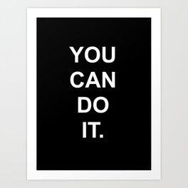 You can do it Black Art Print