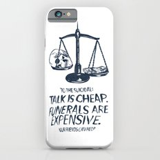 Talk Is Cheap. Funerals Are Expensive. iPhone 6s Slim Case