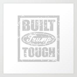 BUILT TRUMP TOUGH Art Print