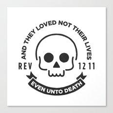 Even Unto Death Canvas Print